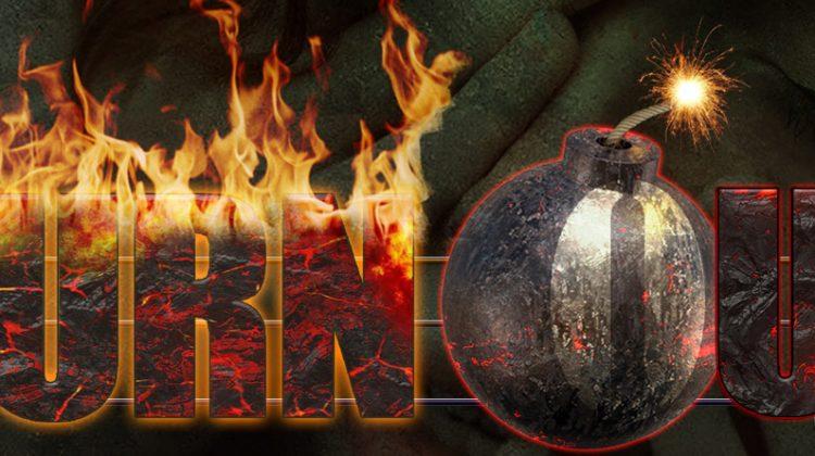 Burnout, die Lunte brennt